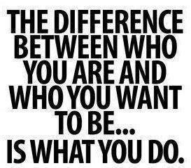 QUOTE who you are and what you do